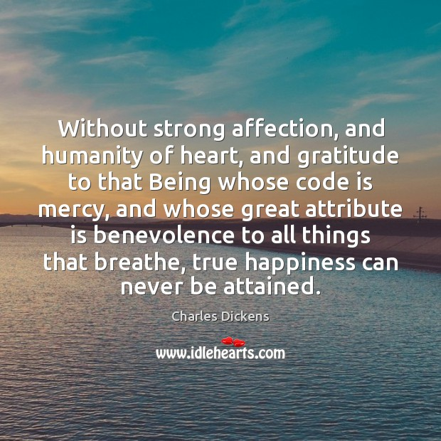 Image, Without strong affection, and humanity of heart, and gratitude to that Being