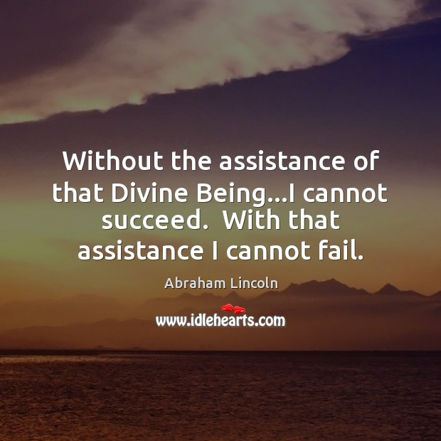 Image, Without the assistance of that Divine Being…I cannot succeed.  With that
