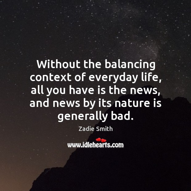 Without the balancing context of everyday life, all you have is the Image
