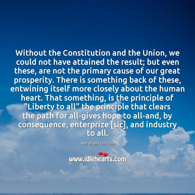 Image, Without the Constitution and the Union, we could not have attained the