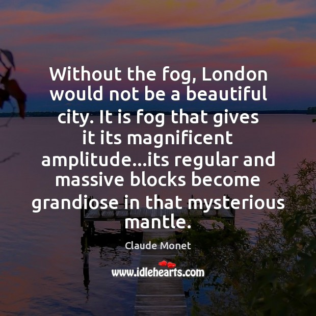Image, Without the fog, London would not be a beautiful city. It is