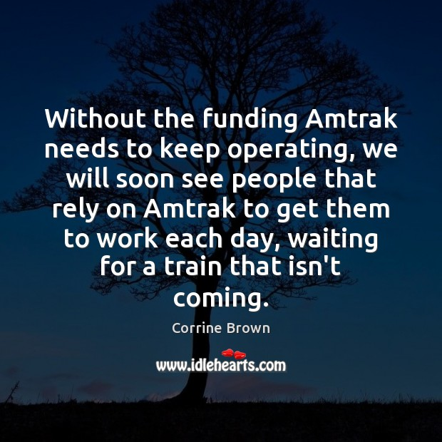 Image, Without the funding Amtrak needs to keep operating, we will soon see