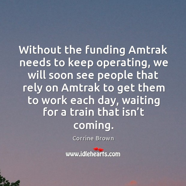 Image, Without the funding amtrak needs to keep operating, we will soon see people that rely on amtrak