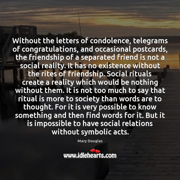 Without the letters of condolence, telegrams of congratulations, and occasional postcards, the Image