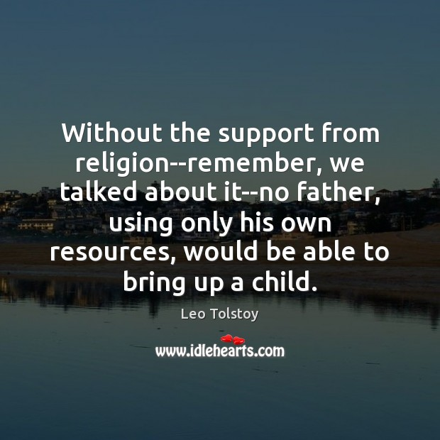 Image, Without the support from religion–remember, we talked about it–no father, using only