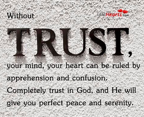 With Trust, Your Mind, Your Heart Can Be…