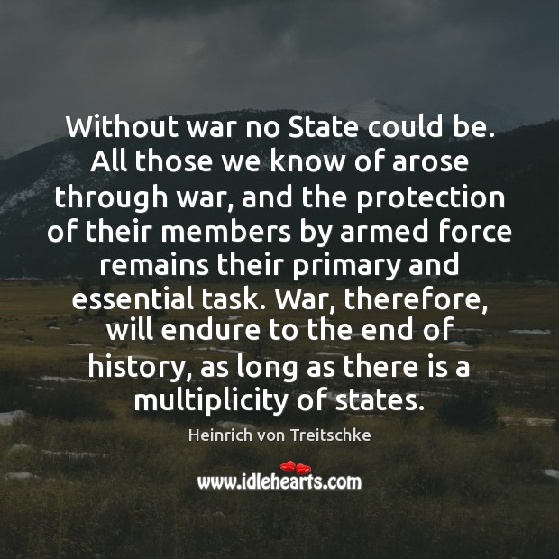Without war no State could be. All those we know of arose Image