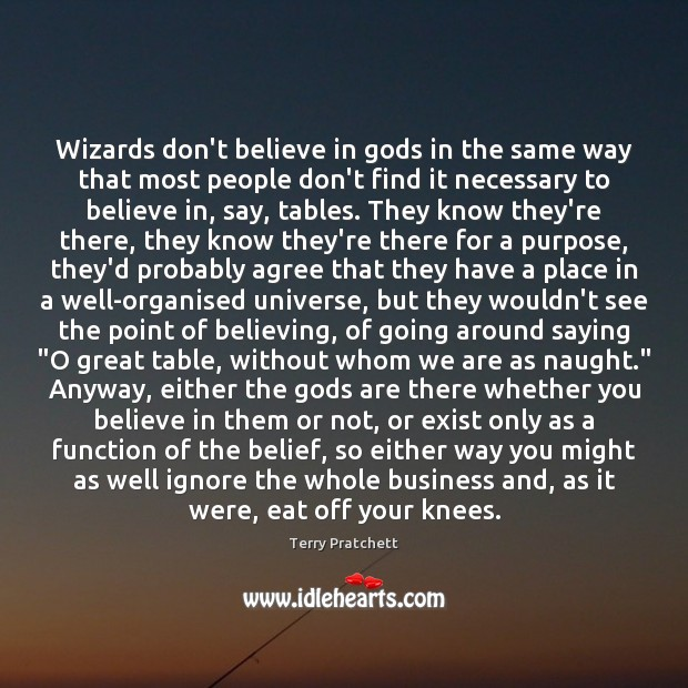 Wizards don't believe in Gods in the same way that most people Image