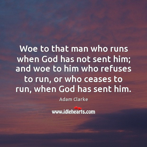 Woe to that man who runs when God has not sent him; Image