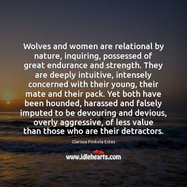 Wolves and women are relational by nature, inquiring, possessed of great endurance Image