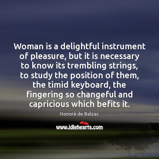 Woman is a delightful instrument of pleasure, but it is necessary to Image