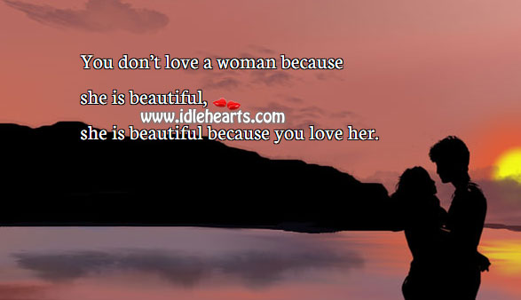 Image, A woman is beautiful because you love her.