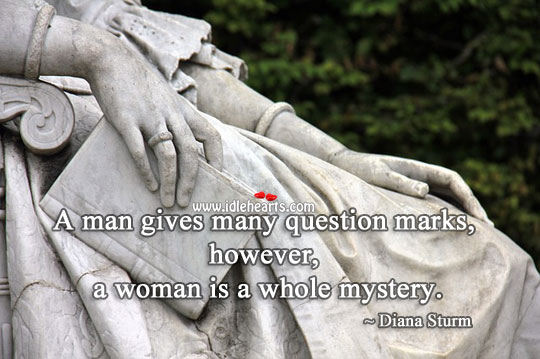 A Woman Is A Whole Mystery.