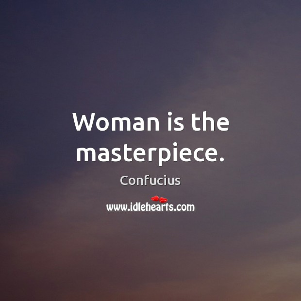 Woman is the masterpiece. Image