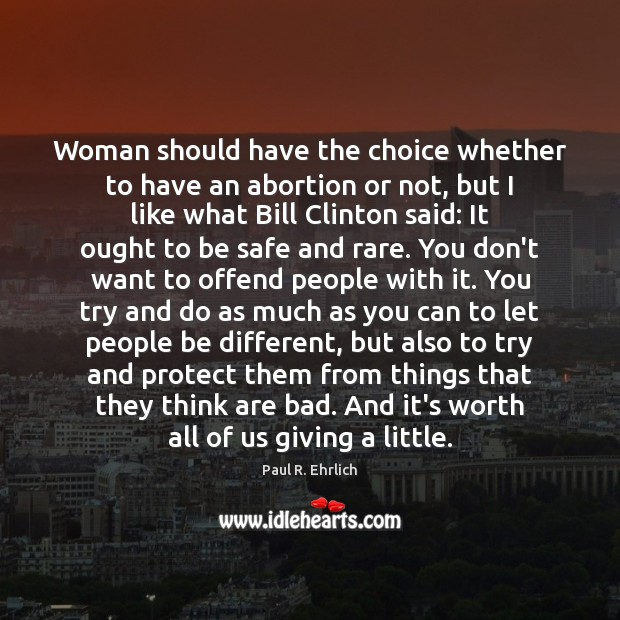 Woman should have the choice whether to have an abortion or not, Stay Safe Quotes Image