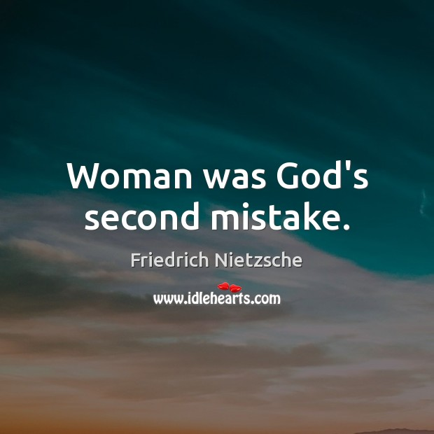 Image, Woman was God's second mistake.