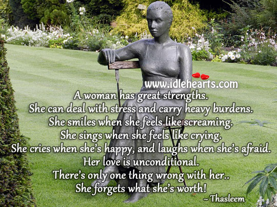 Flaw of a woman is that she forgets her worth! Worth Quotes Image