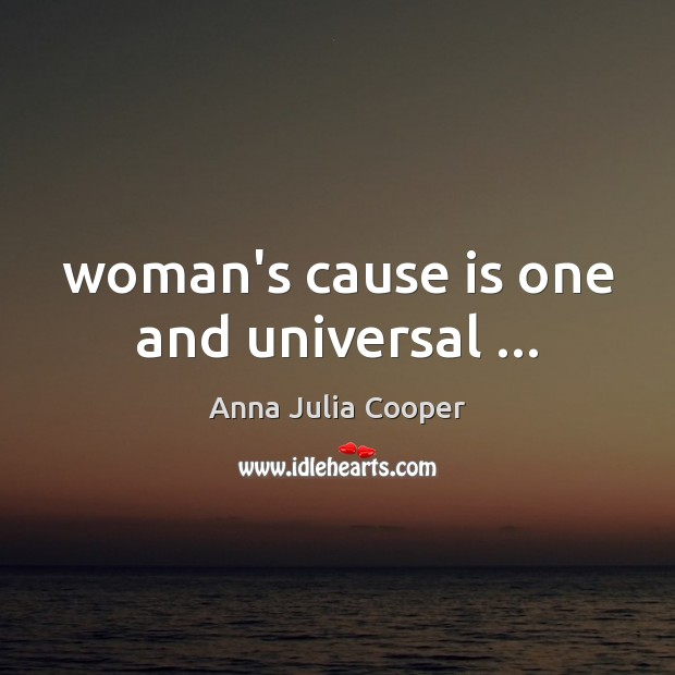 Image, Woman's cause is one and universal …