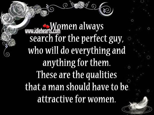 Women Always Search For The Perfect Guy