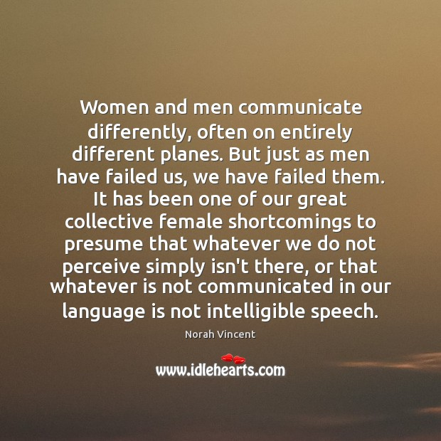 Women and men communicate differently, often on entirely different planes. But just Image