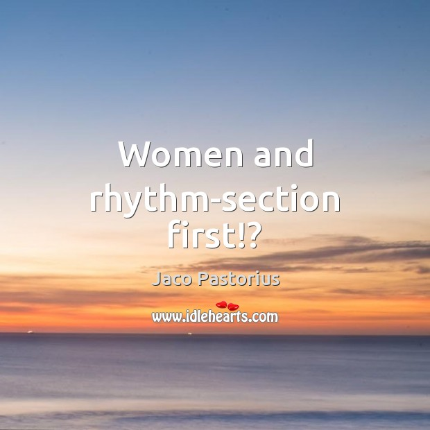 Image, Women and rhythm-section first!?
