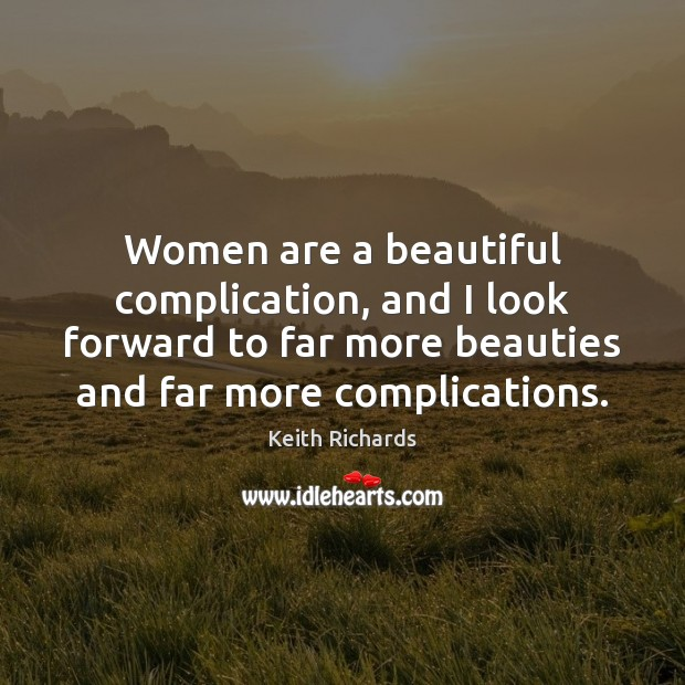 Women are a beautiful complication, and I look forward to far more Image