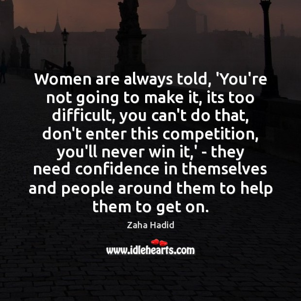 Women are always told, 'You're not going to make it, its too Image