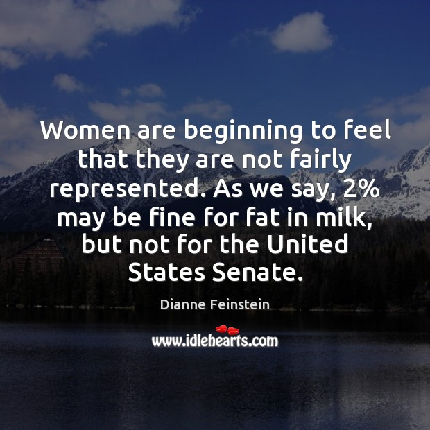 Women are beginning to feel that they are not fairly represented. As Image