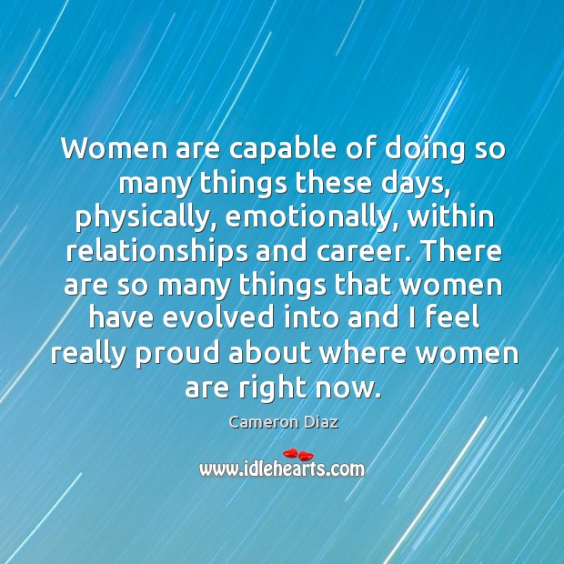 Women are capable of doing so many things these days, physically, emotionally Image