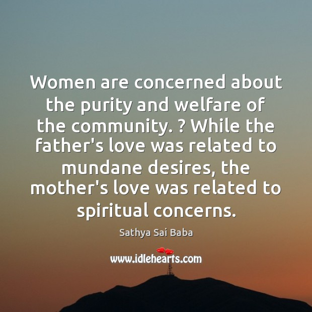 Women are concerned about the purity and welfare of the community. ? While Image