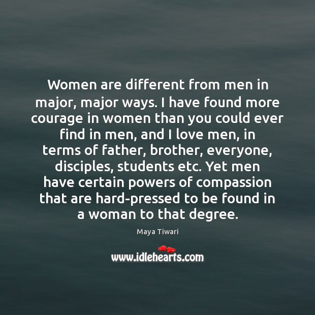 Women are different from men in major, major ways. I have found Student Quotes Image