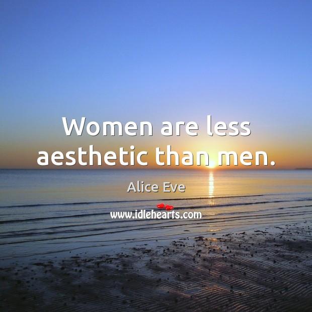 Image, Women are less aesthetic than men.