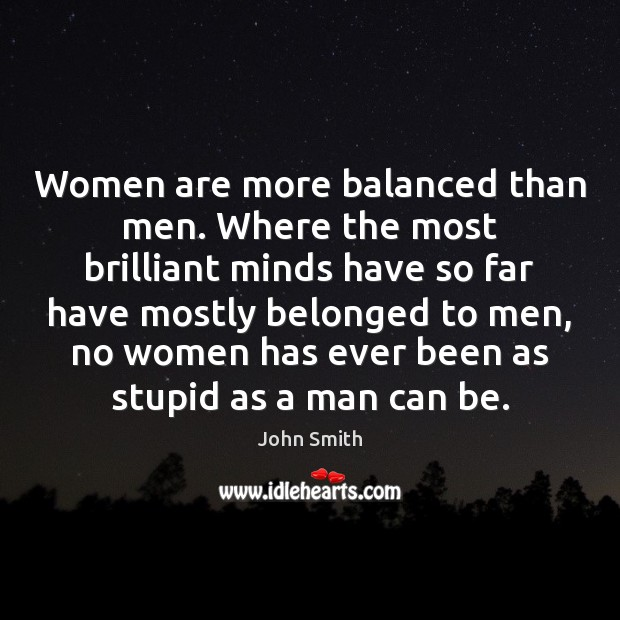 Image, Women are more balanced than men. Where the most brilliant minds have