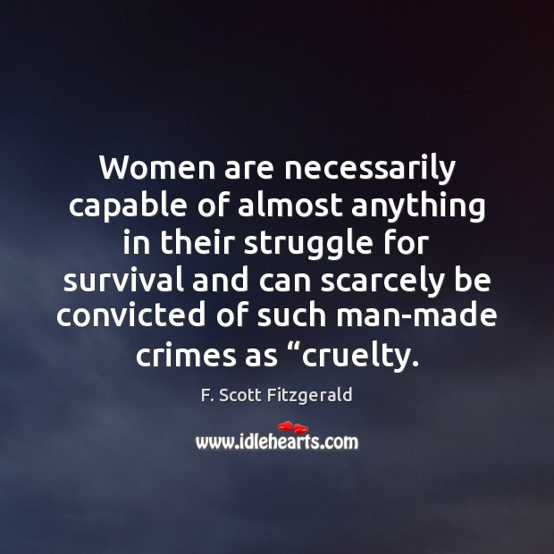 Image, Women are necessarily capable of almost anything in their struggle for survival