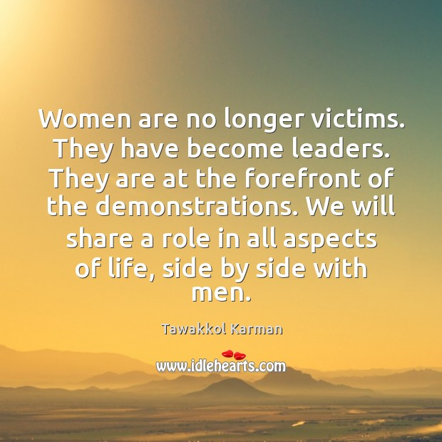Image, Women are no longer victims. They have become leaders. They are at