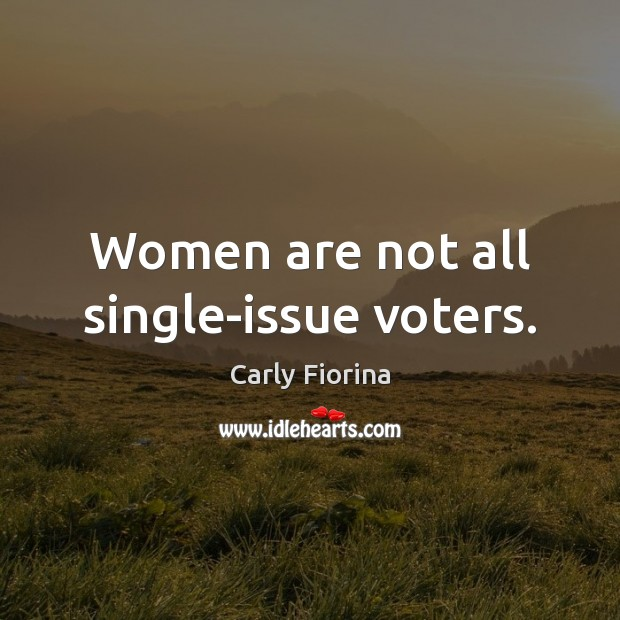 Women are not all single-issue voters. Image
