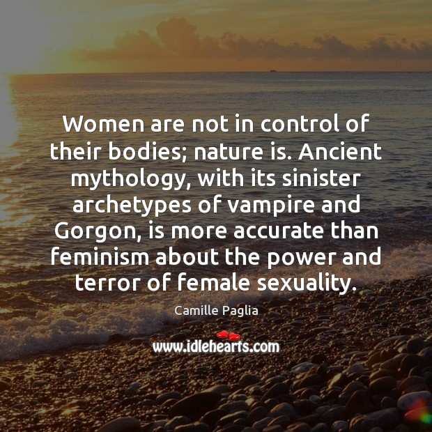 Women are not in control of their bodies; nature is. Ancient mythology, Image