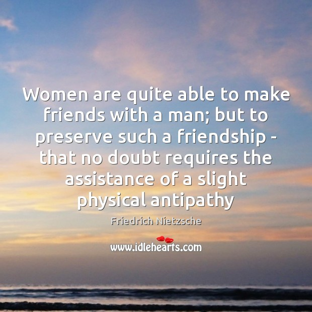 Image, Women are quite able to make friends with a man; but to