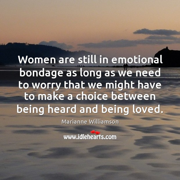 Image, Women are still in emotional bondage as long as we need to