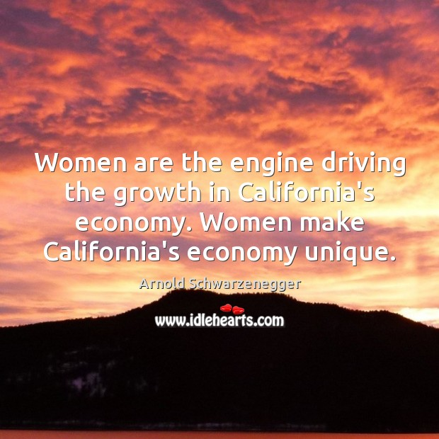 Women are the engine driving the growth in California's economy. Women make Image