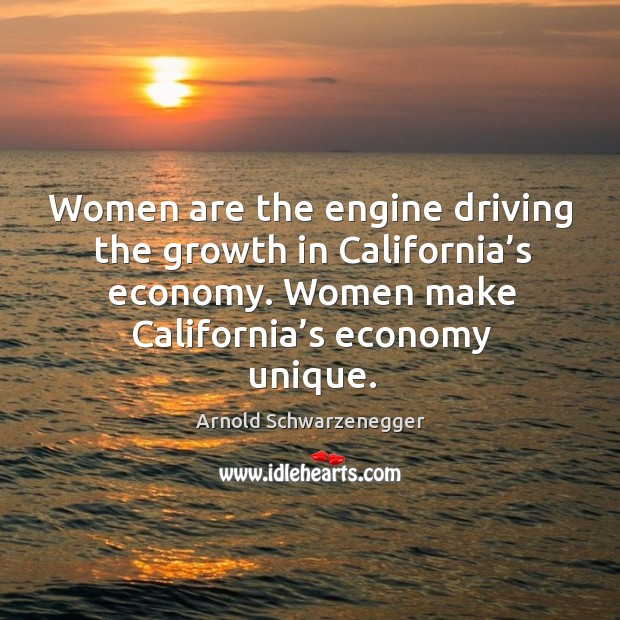 Women are the engine driving the growth in california's economy. Women make california's economy unique. Image