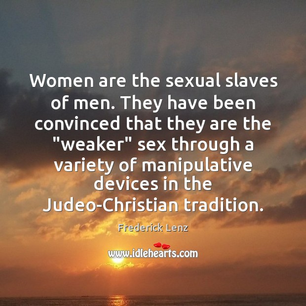 Image, Women are the sexual slaves of men. They have been convinced that