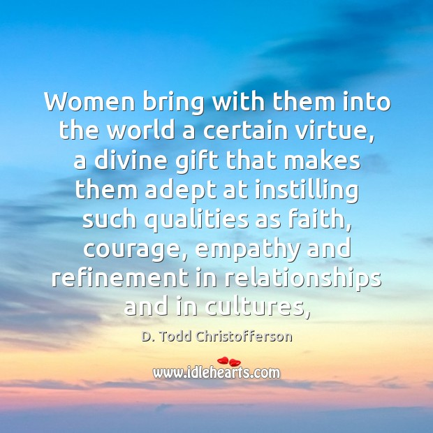 Image, Women bring with them into the world a certain virtue, a divine