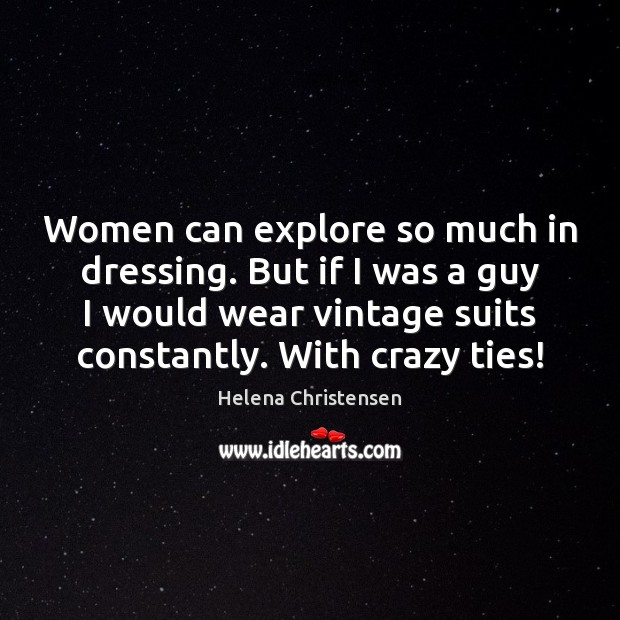 Image, Women can explore so much in dressing. But if I was a