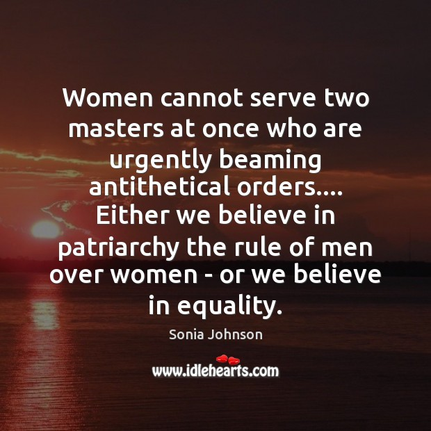 Image, Women cannot serve two masters at once who are urgently beaming antithetical