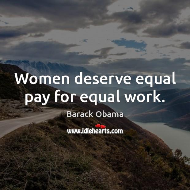Women deserve equal pay for equal work. Image