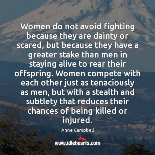 Image, Women do not avoid fighting because they are dainty or scared, but
