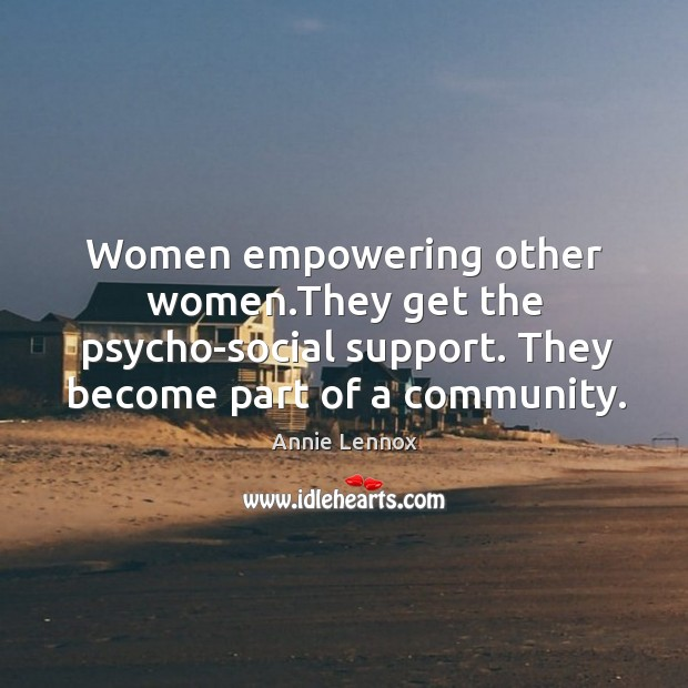 Women empowering other women.They get the psycho-social support. They become part Image