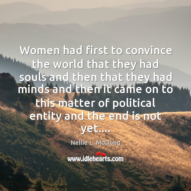 Women had first to convince the world that they had souls and Image