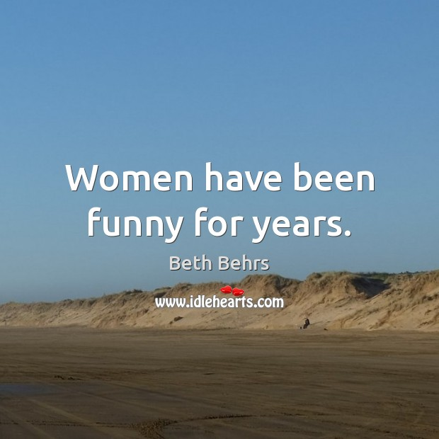 Image, Women have been funny for years.